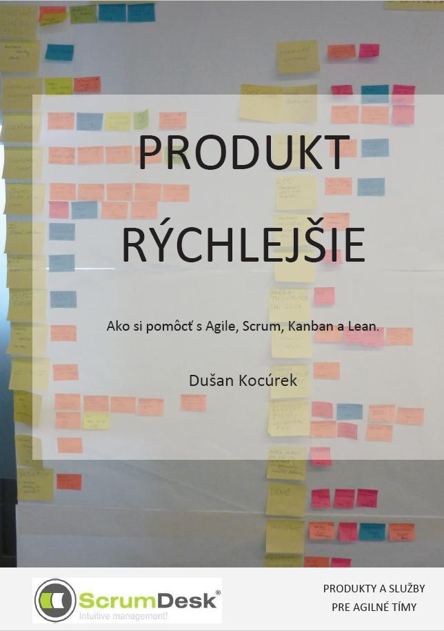 Produkt rychlejsie. Zavedenie scrum a agile.