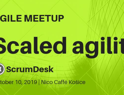 Meetup Scaled Agility v Košiciach, 10.10.2019