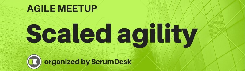 Scaled Agility Meetup Kosice by ScrumDesk