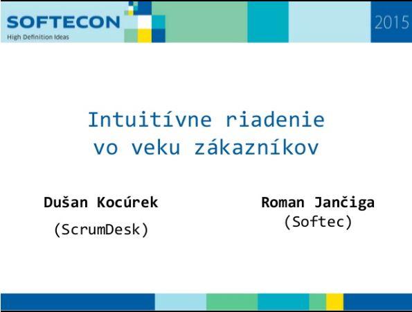 Intuitívne riadenie vo veku zákazníkov pre SOFTECON 2015